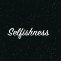 The 7 benefits of selfishness (Youth help)